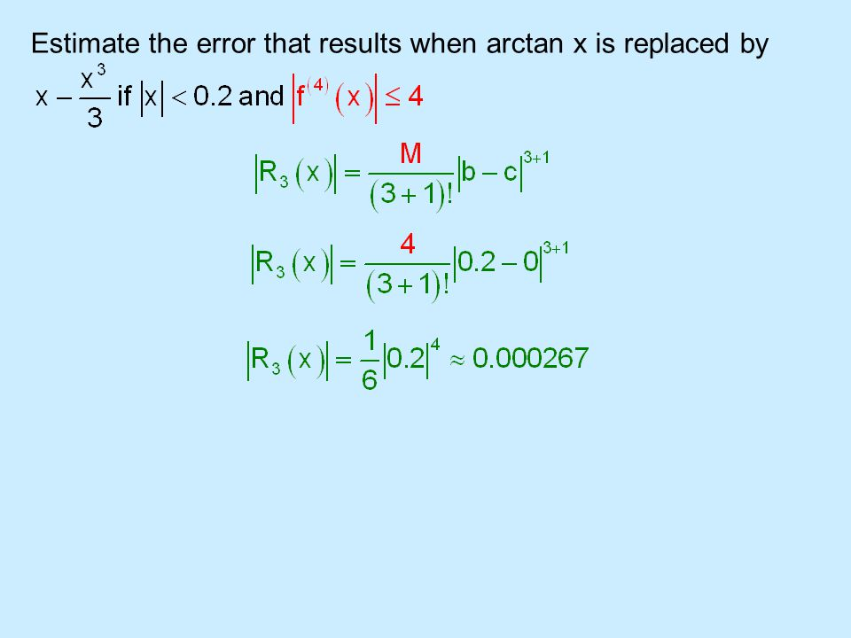 Estimate the error that results when arctan x is replaced by