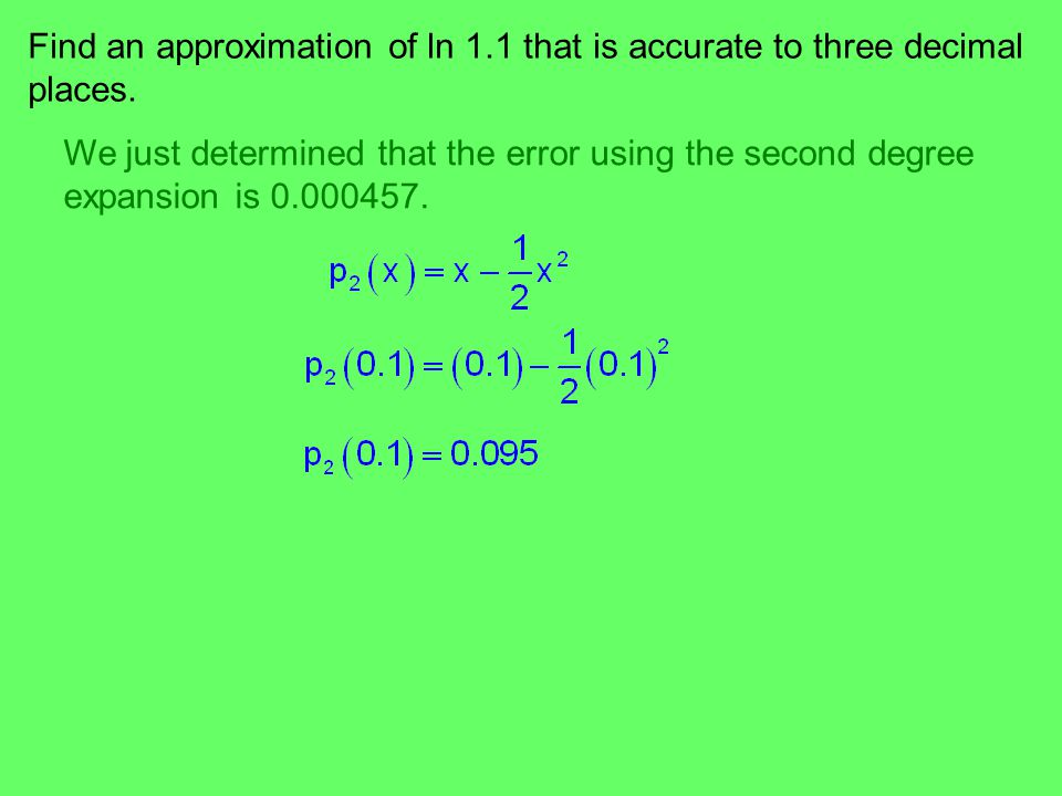 Find an approximation of ln 1.1 that is accurate to three decimal
