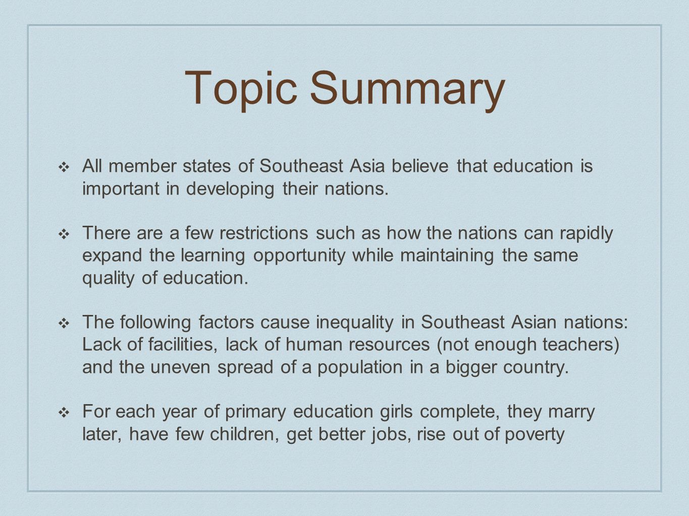 Topic Summary All member states of Southeast Asia believe that education is important in developing their nations.