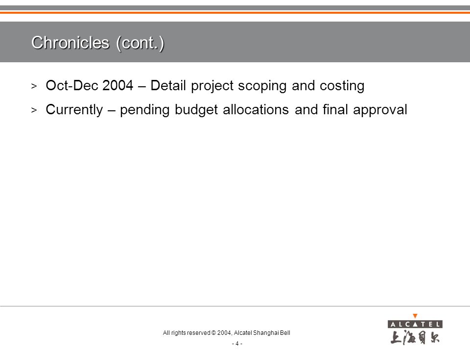 Chronicles (cont.) Oct-Dec 2004 – Detail project scoping and costing