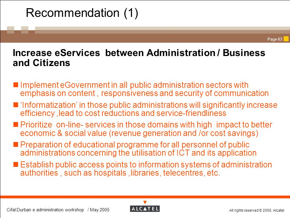 Recommendation (1) Increase eServices between Administration / Business and Citizens.