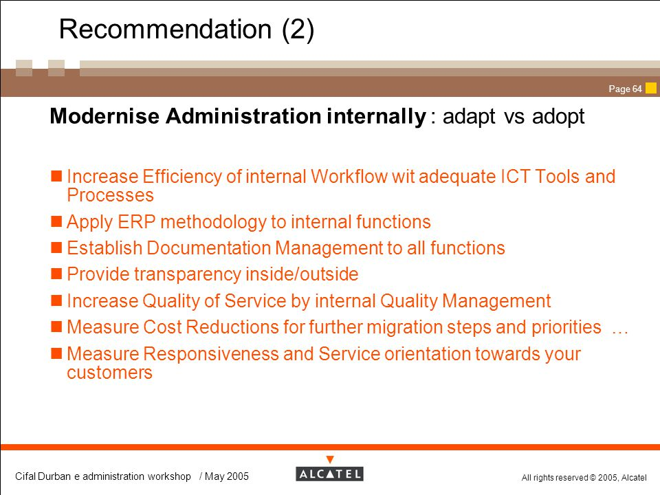 Recommendation (2) Modernise Administration internally : adapt vs adopt.