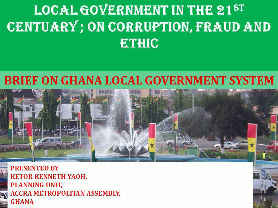 LOCAL GOVERNMENT IN THE 21ST CENTUARY ; ON CORRUPTION, FRAUD AND ETHIC