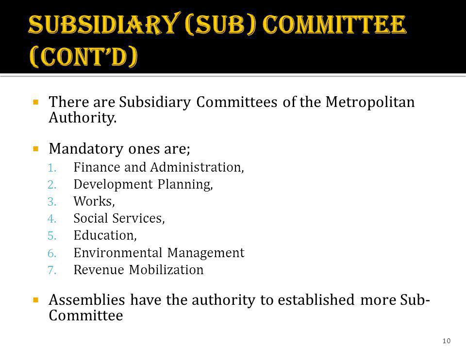 SUBSIDIARY (sUB) COMMITTEE (CONT'D)