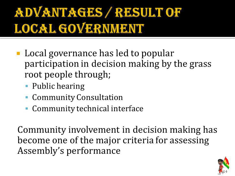 ADVANTAGES / RESULT OF LOCAL GOVERNMENT