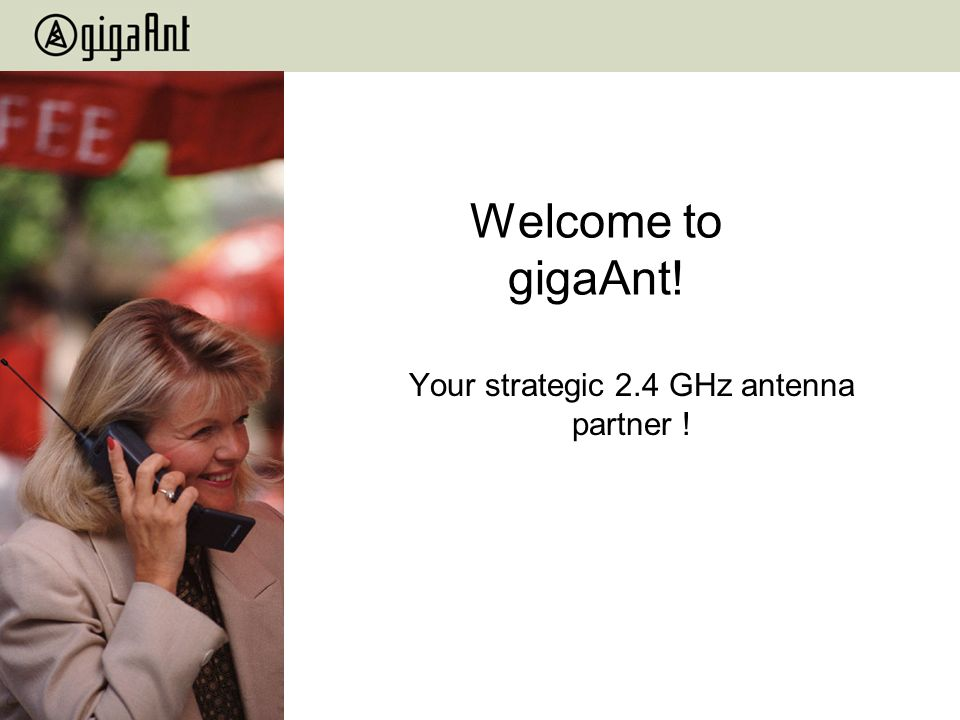 Your strategic 2.4 GHz antenna partner !