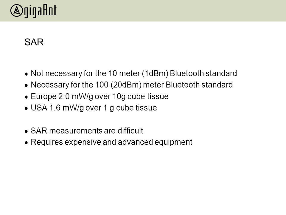 SAR Not necessary for the 10 meter (1dBm) Bluetooth standard