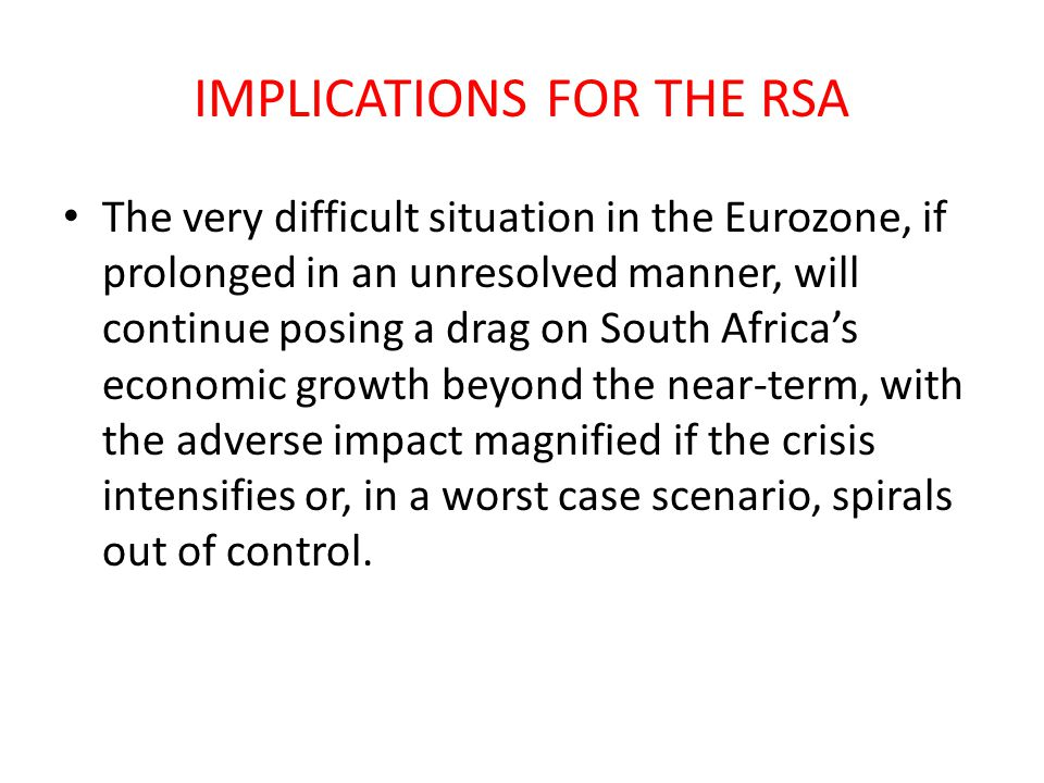 IMPLICATIONS FOR THE RSA