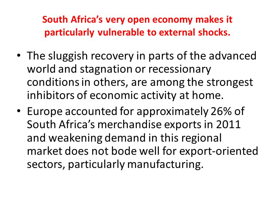 South Africa's very open economy makes it particularly vulnerable to external shocks.