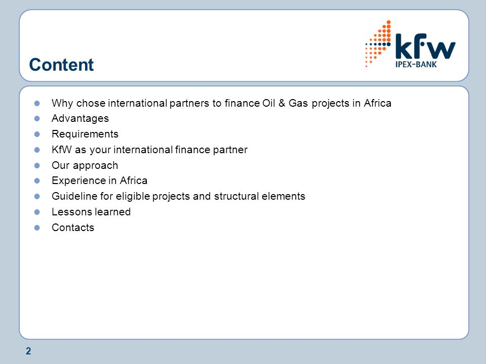 Content Why chose international partners to finance Oil & Gas projects in Africa. Advantages. Requirements.