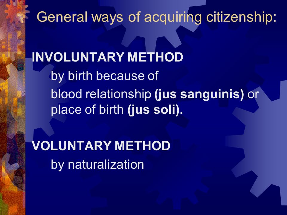General ways of acquiring citizenship: