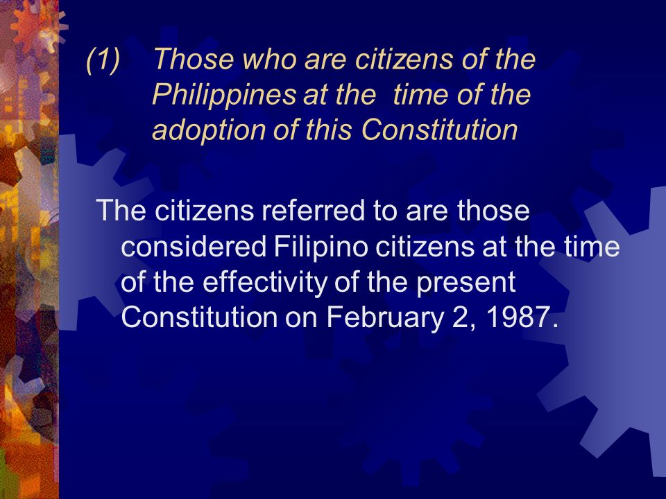 (1). Those who are citizens of the. Philippines at the time of the
