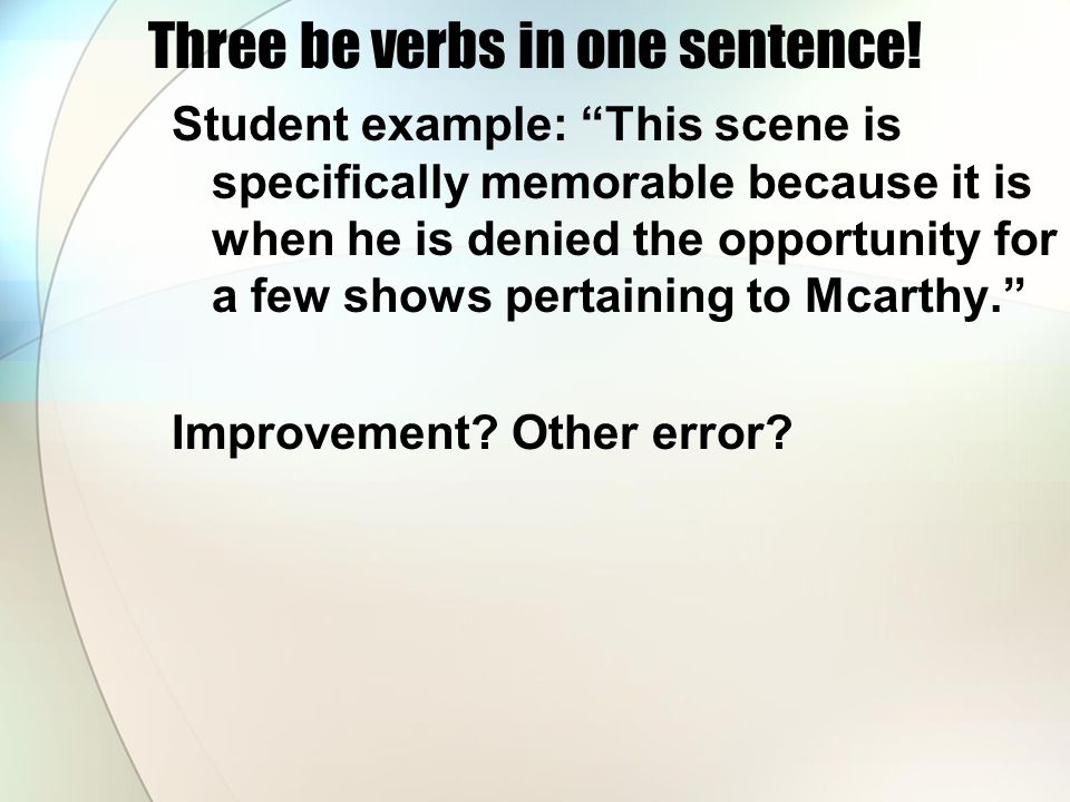 Three be verbs in one sentence!