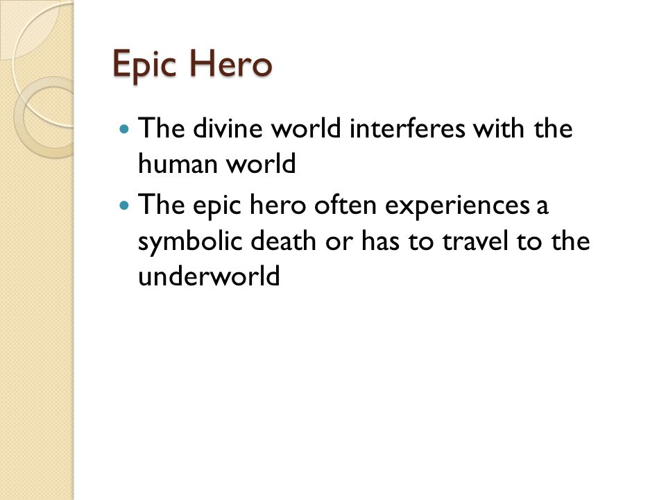 Epic Hero The divine world interferes with the human world