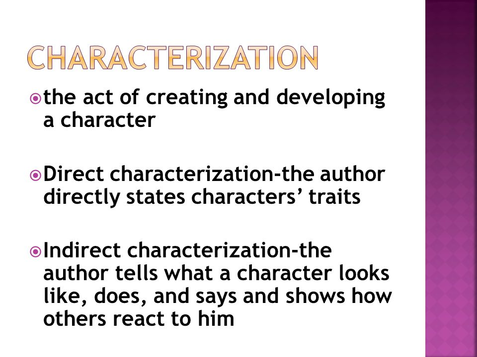 Characterization the act of creating and developing a character