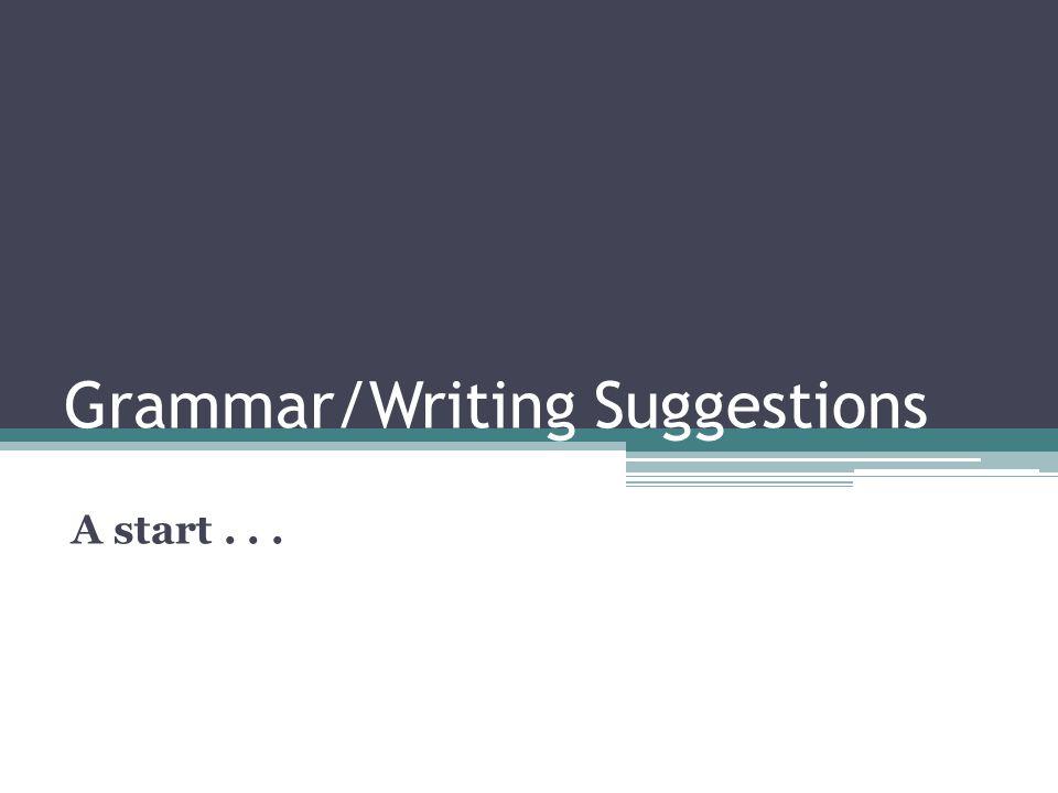 Grammar/Writing Suggestions