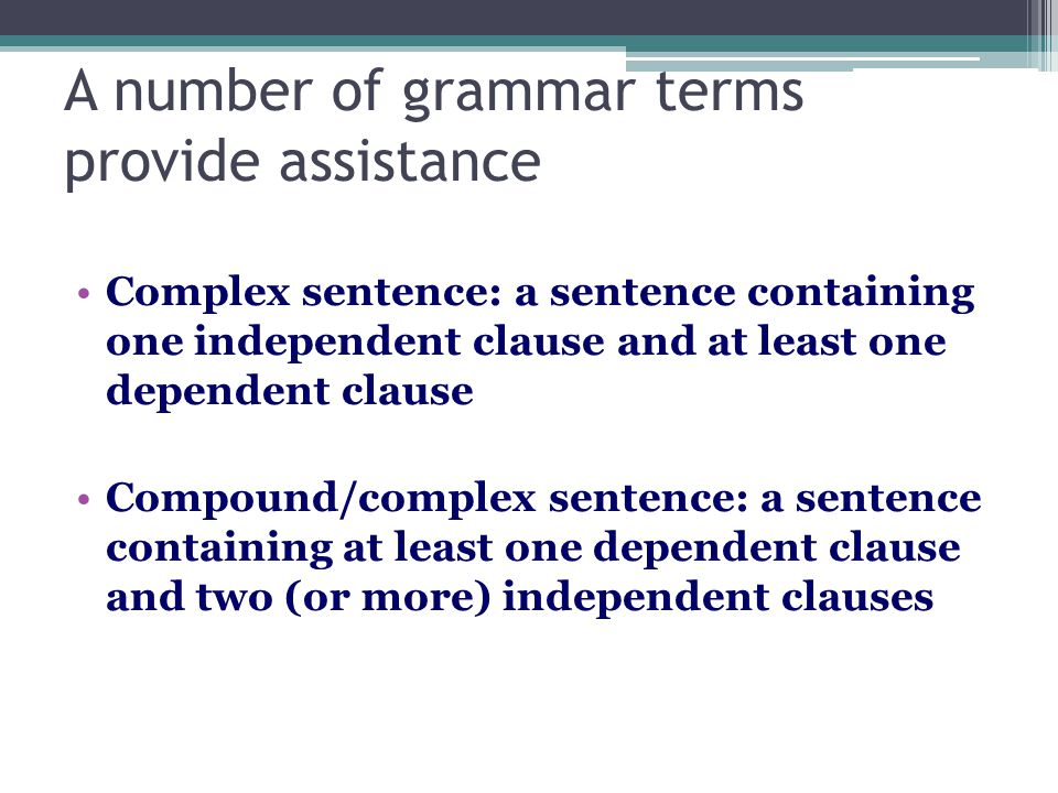 A number of grammar terms provide assistance