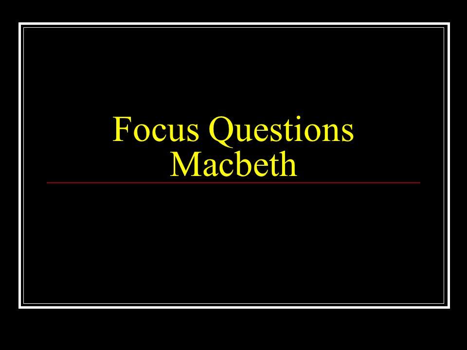 Focus Questions Macbeth