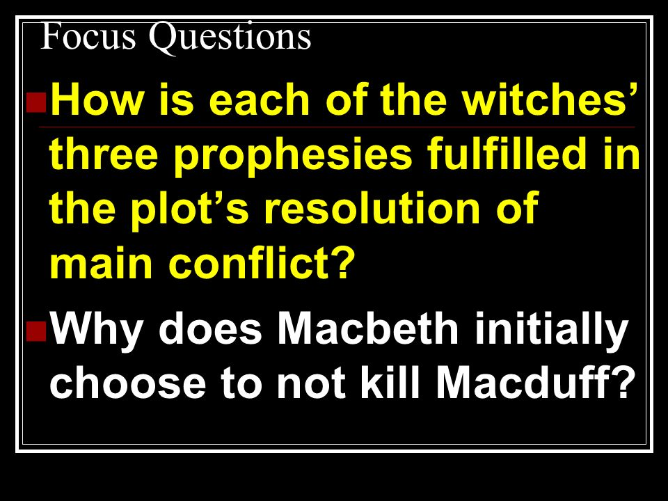 Why does Macbeth initially choose to not kill Macduff