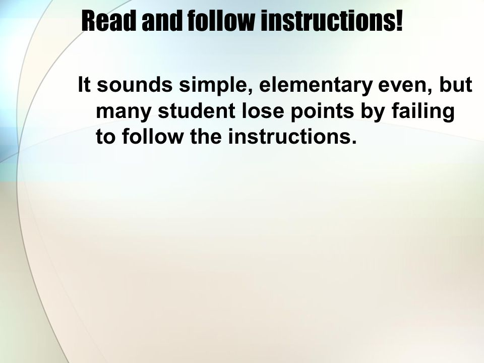 Read and follow instructions!