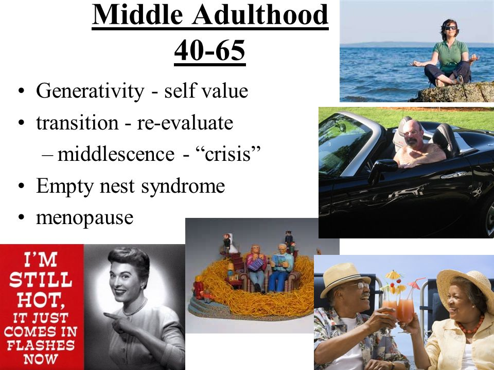 Middle Adulthood 40-65 Generativity - self value