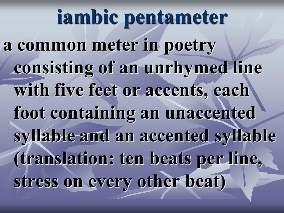 spanish tragedy iambic pentameter Blank verse is an un-rhyming verse written in iambic pentameter  the earl of  surrey introduced blank verse in english literature in 1540 milton, shakespeare .