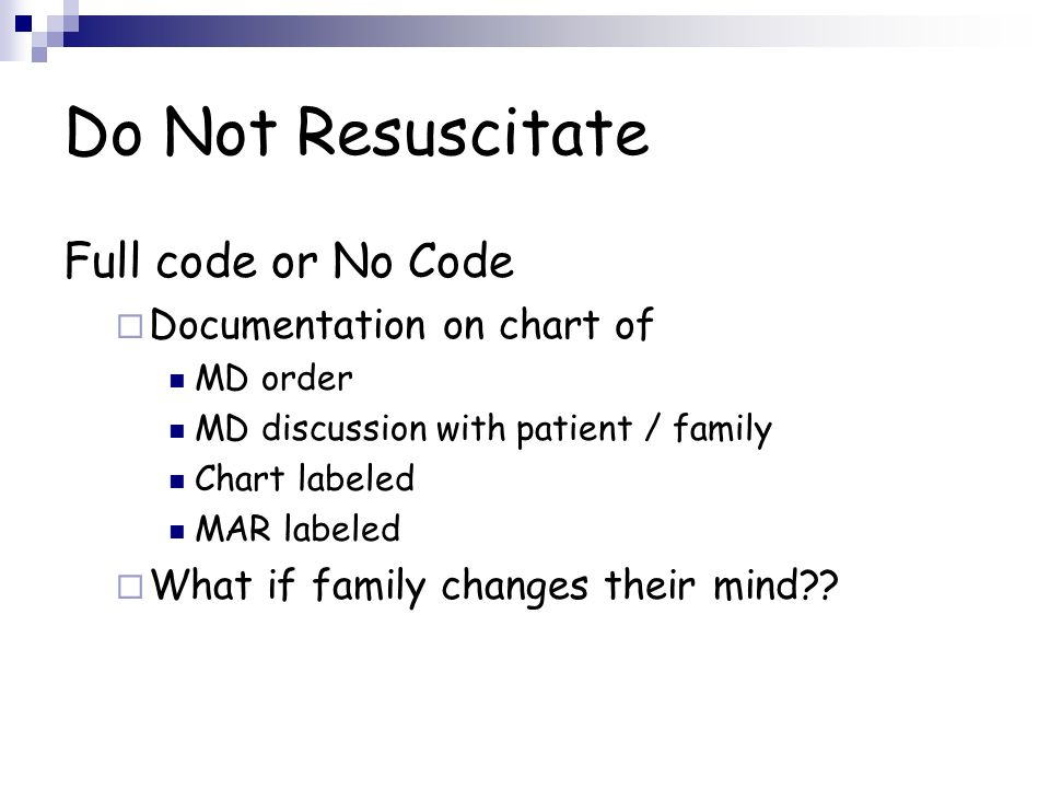 Do Not Resuscitate Full code or No Code Documentation on chart of