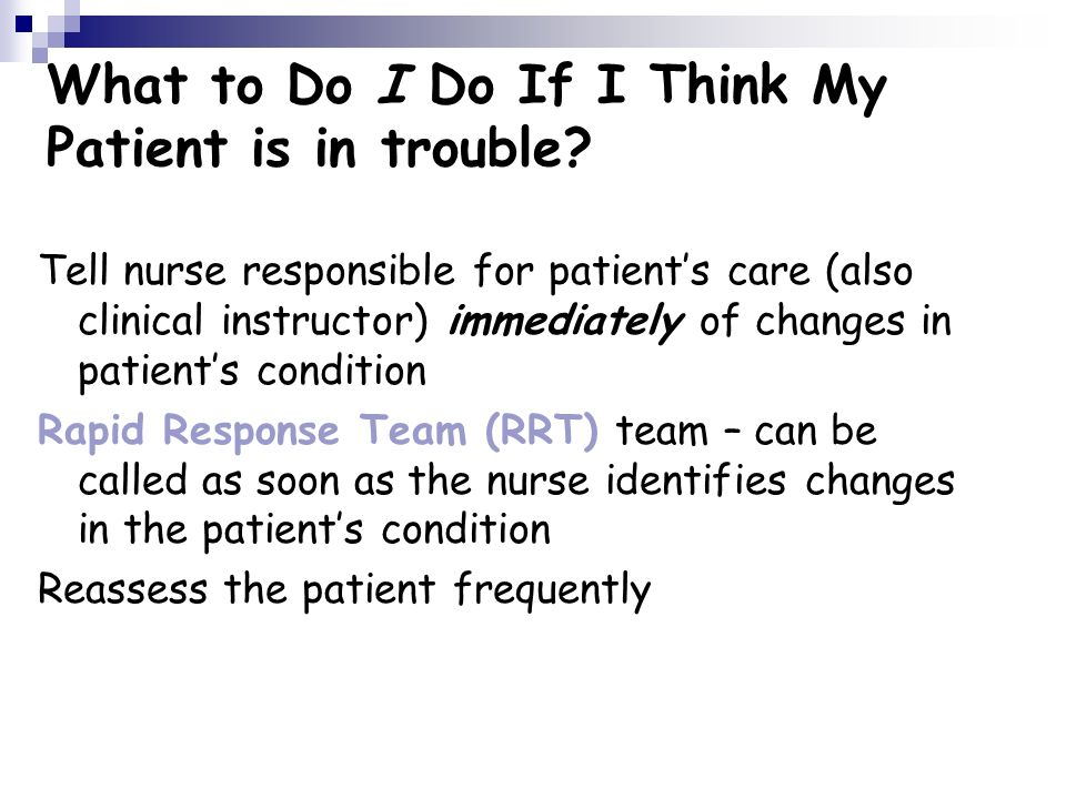 What to Do I Do If I Think My Patient is in trouble