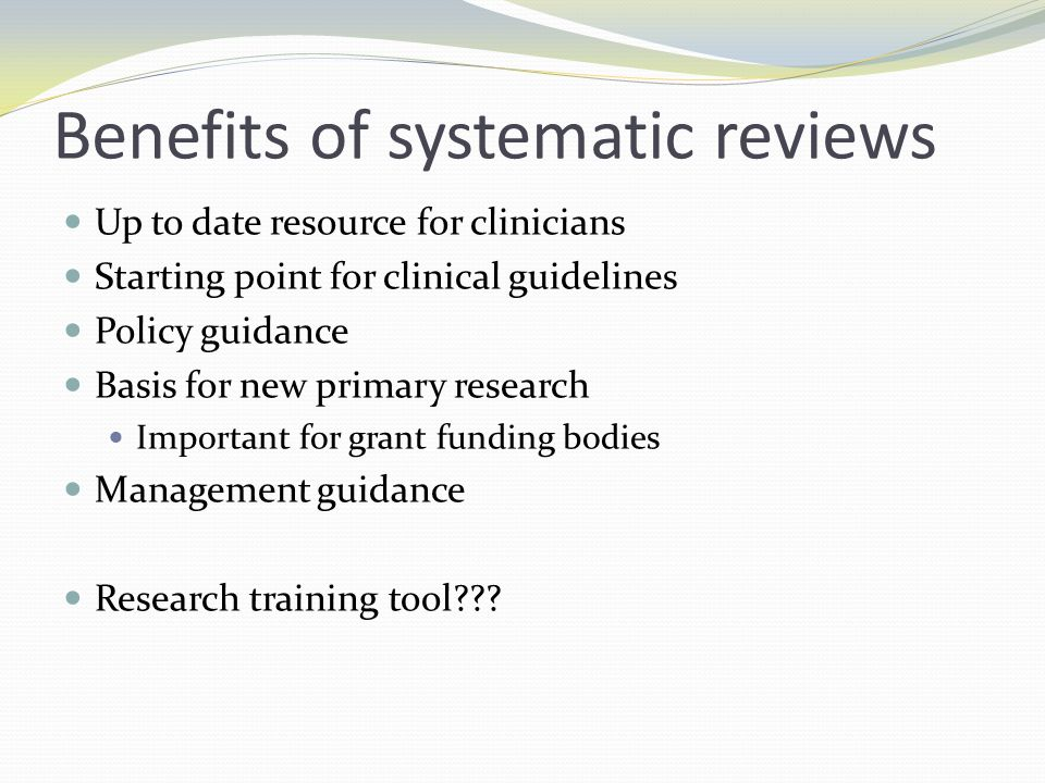 Benefits of systematic reviews