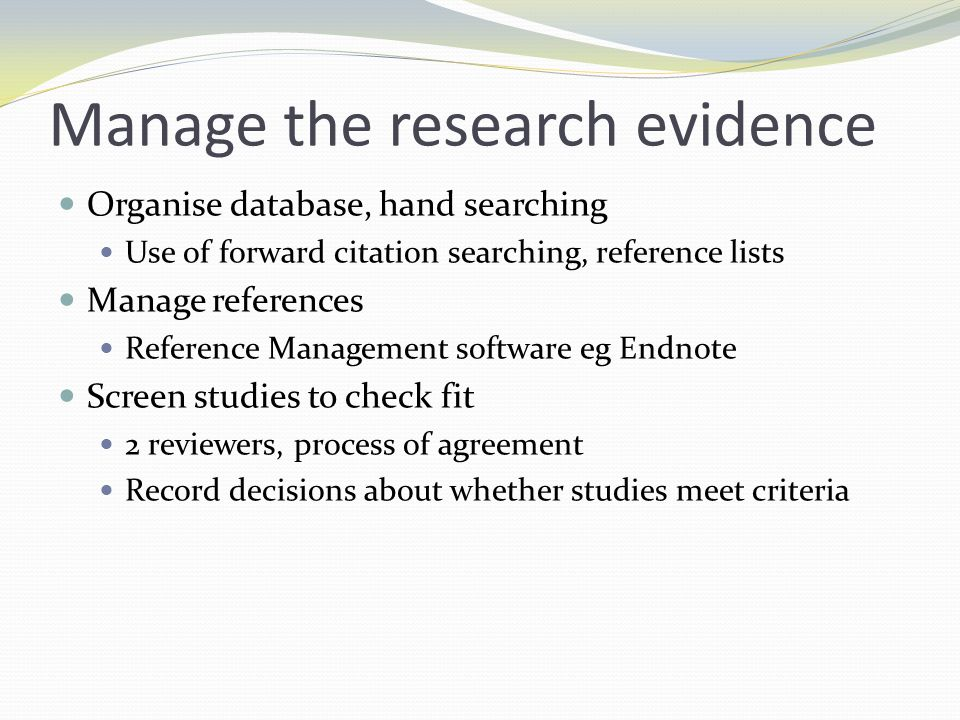 Manage the research evidence