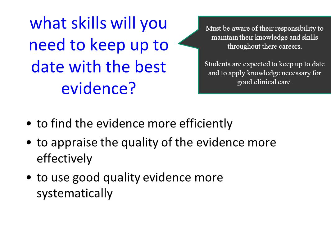 what skills will you need to keep up to date with the best evidence