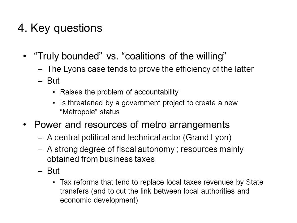 4. Key questions Truly bounded vs. coalitions of the willing