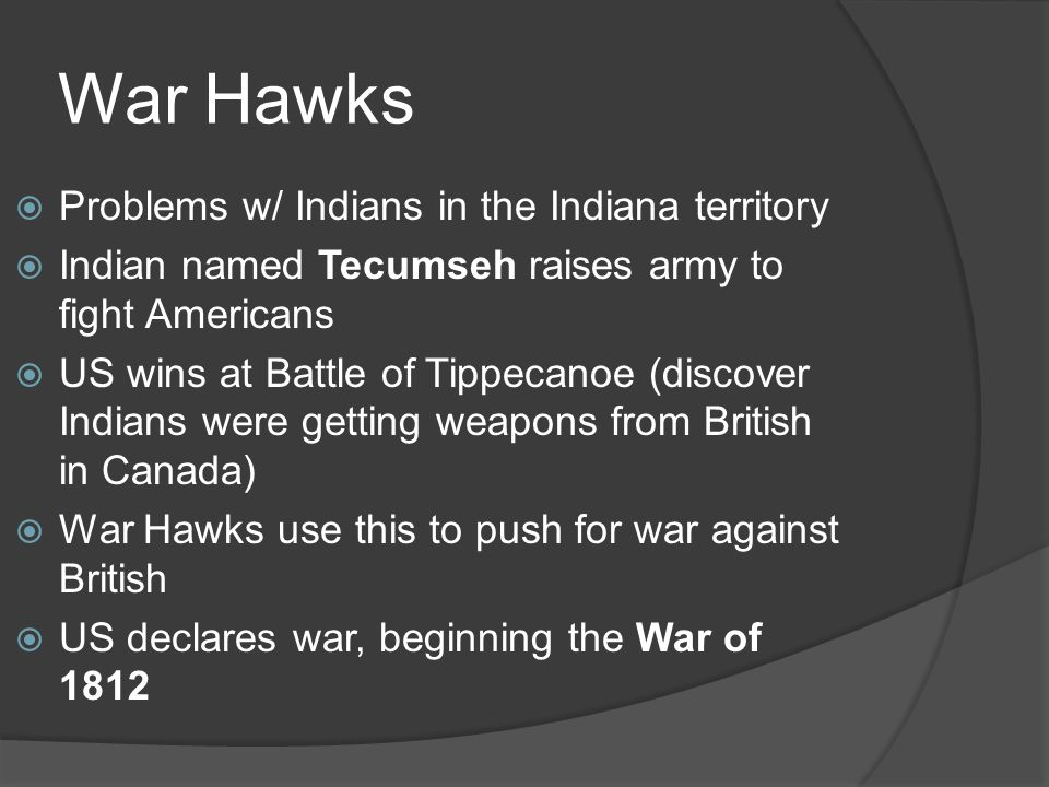 War Hawks Problems w/ Indians in the Indiana territory