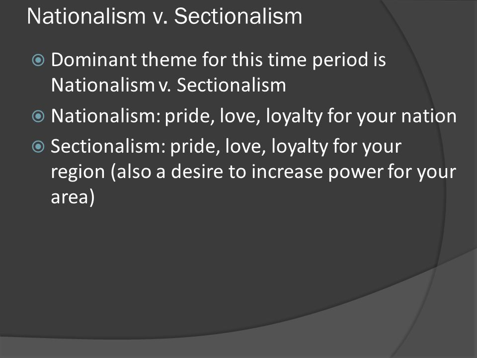 Nationalism v. Sectionalism