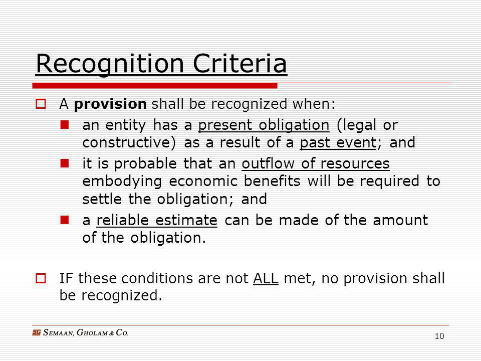 Recognition Criteria A provision shall be recognized when: