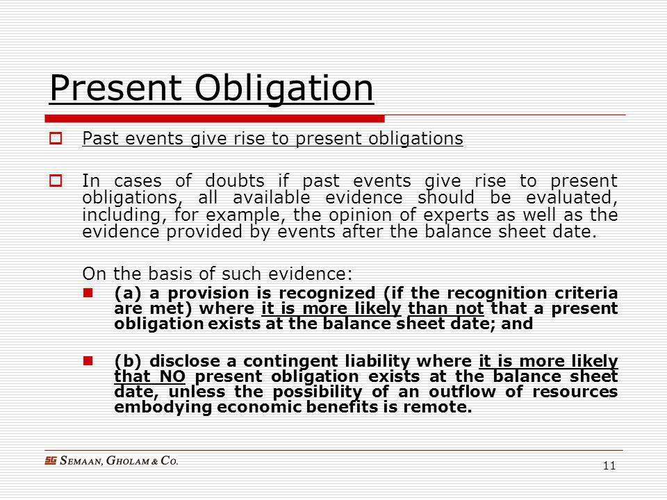 Present Obligation Past events give rise to present obligations