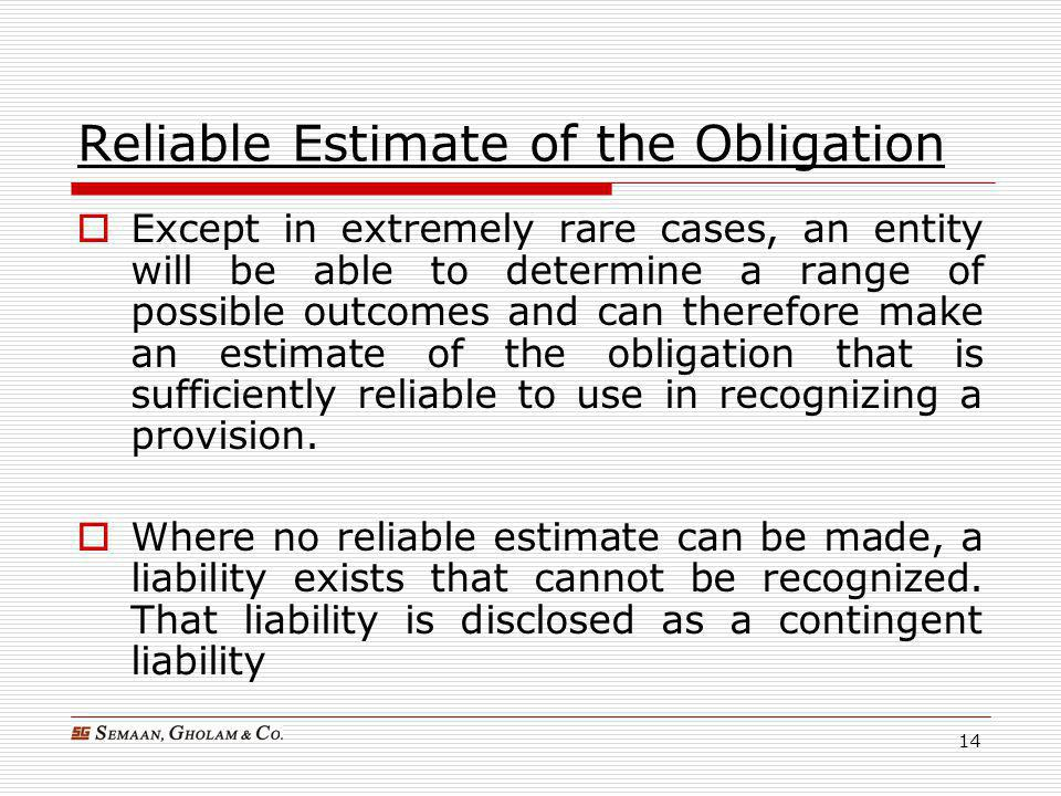 Reliable Estimate of the Obligation