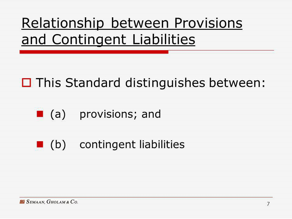 Relationship between Provisions and Contingent Liabilities