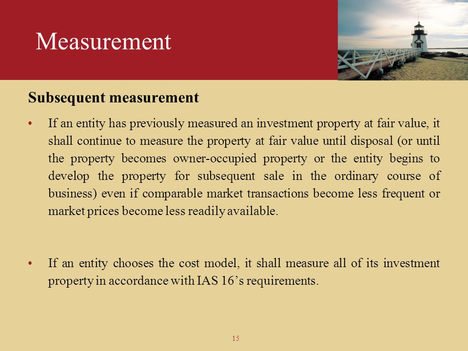 Measurement Subsequent measurement