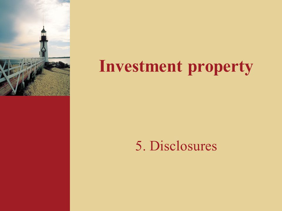 Investment property 5. Disclosures