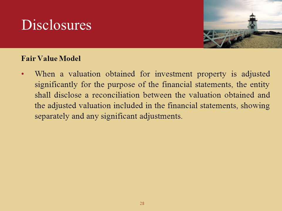 Disclosures Fair Value Model.