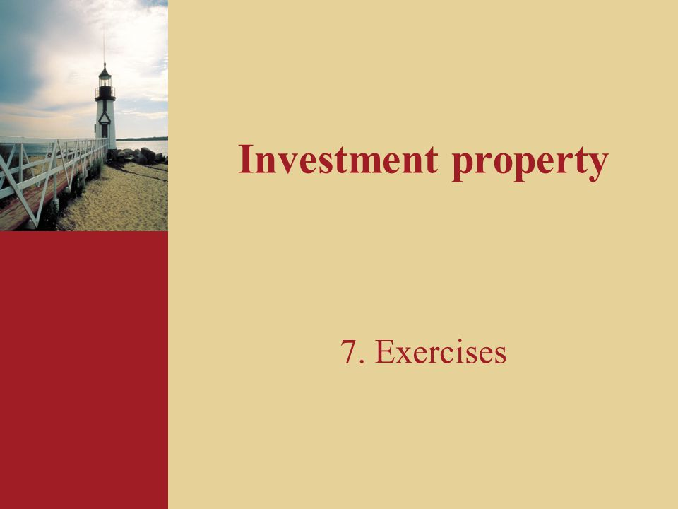 Investment property 7. Exercises
