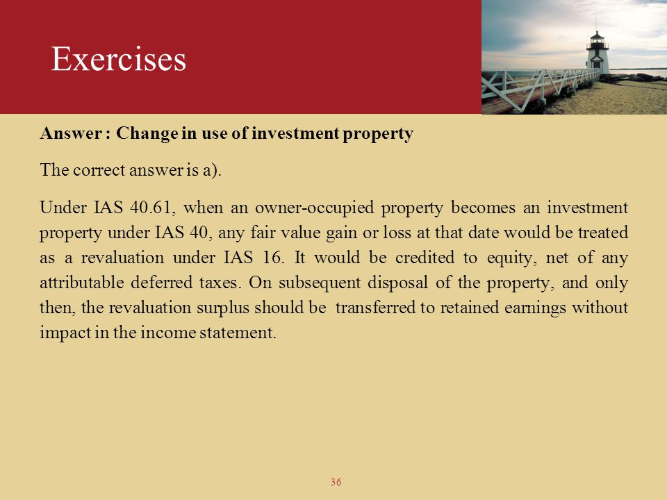 Exercises Answer : Change in use of investment property