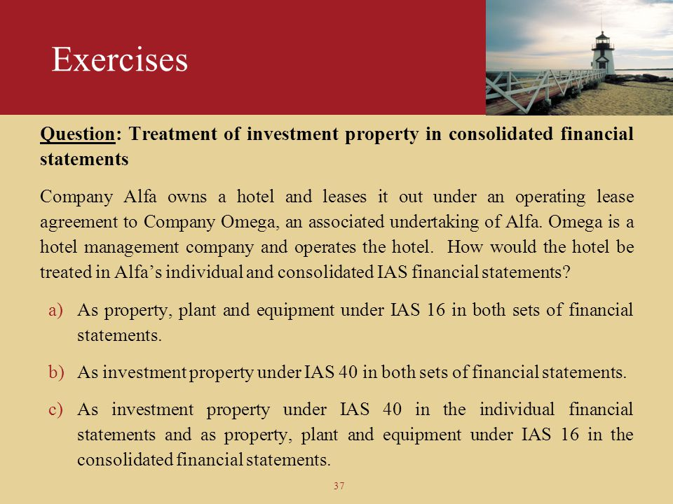 Exercises Question: Treatment of investment property in consolidated financial statements.