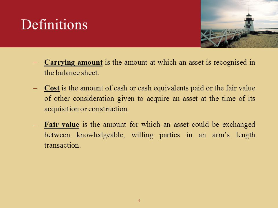 Definitions Carrying amount is the amount at which an asset is recognised in the balance sheet.