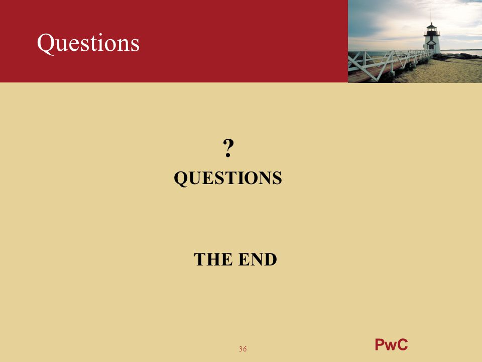 Questions QUESTIONS THE END PwC