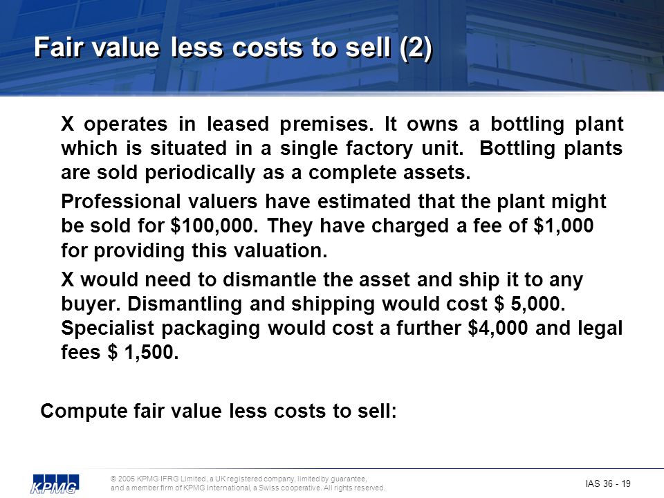 Fair value less costs to sell (2)