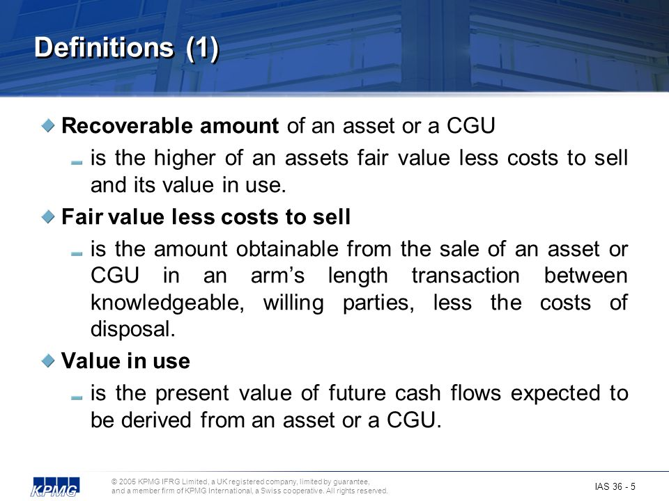 Definitions (1) Recoverable amount of an asset or a CGU