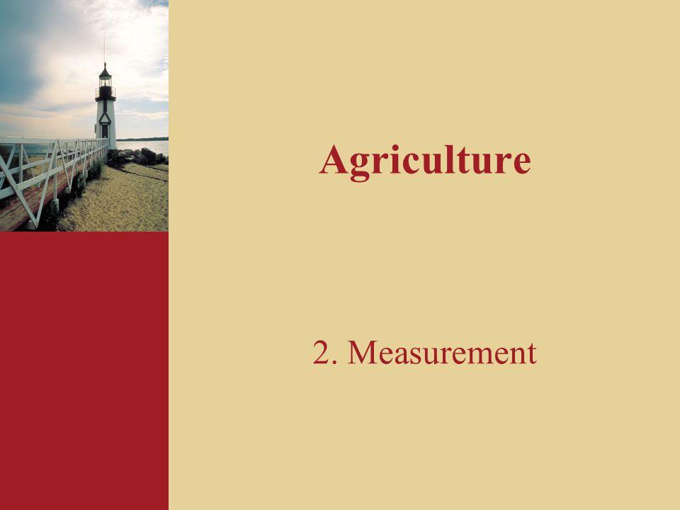 Agriculture 2. Measurement