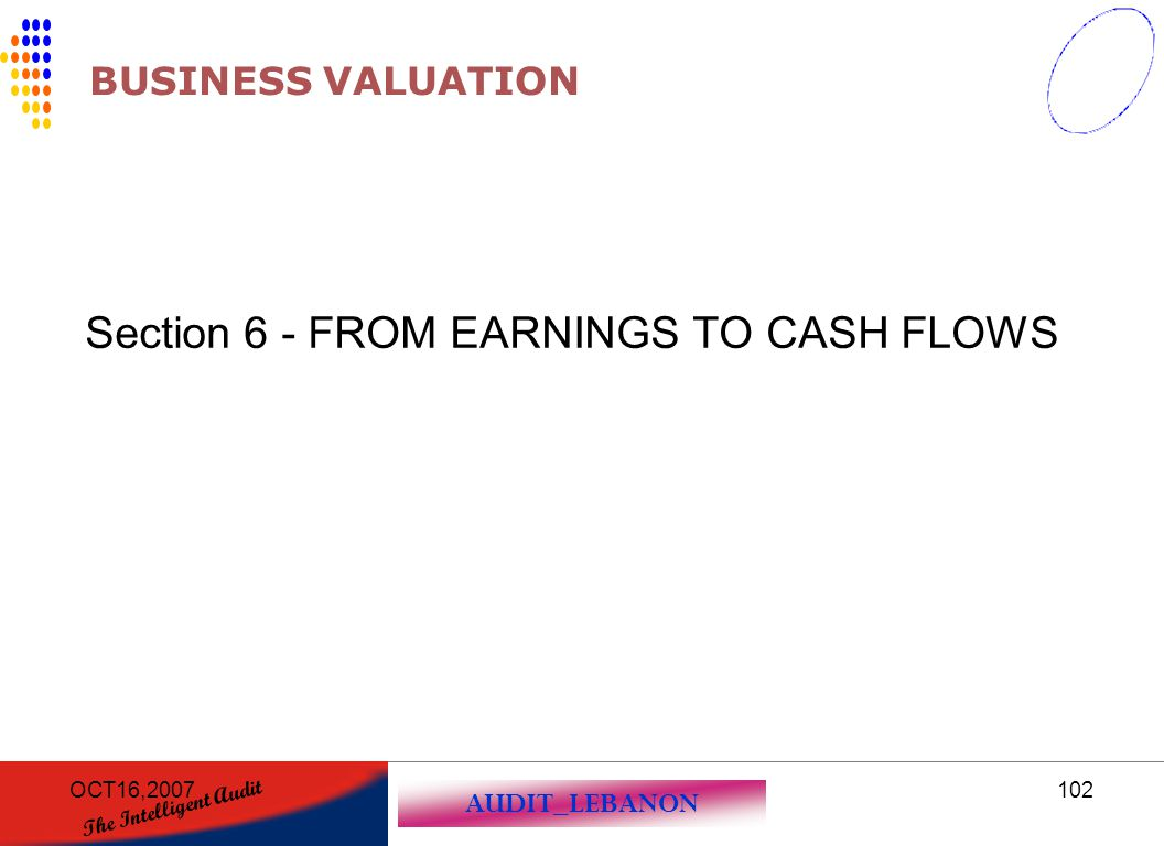 Section 6 - FROM EARNINGS TO CASH FLOWS